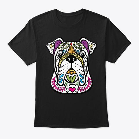 English Bulldog Day Of The Dead Sugar Sk Black T-Shirt Front