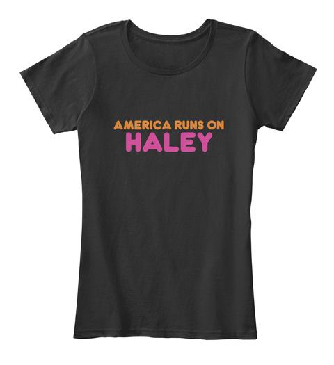 Haley   America Runs On Black T-Shirt Front