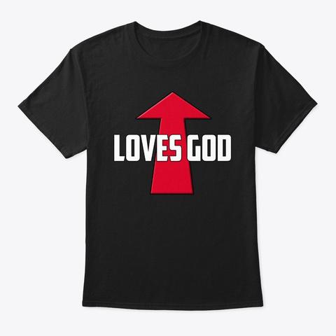 Loves God   This Guy Or Girl Black T-Shirt Front