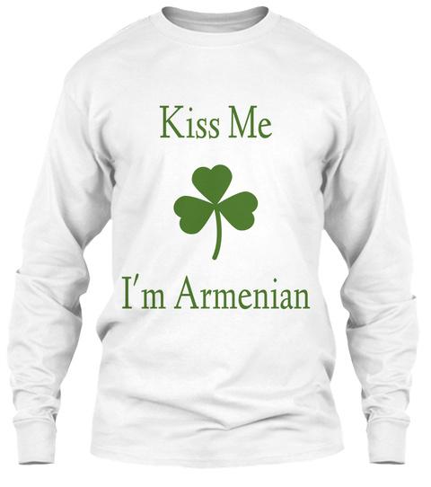Kiss Me   I'm Armenian White T-Shirt Front