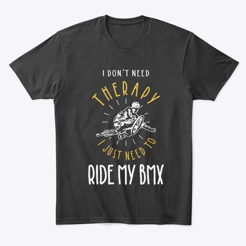 Bmx Is My Therapy Black T-Shirt Front