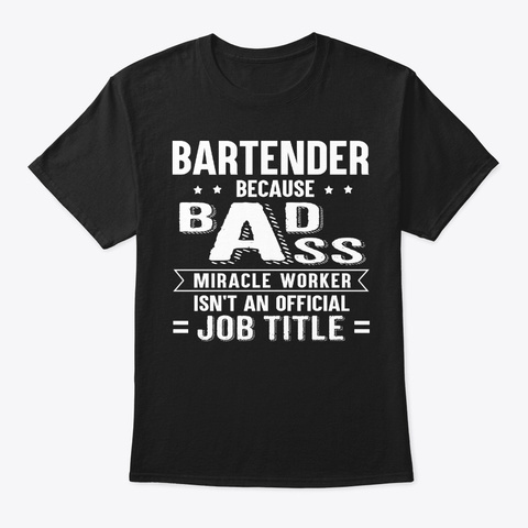 Funny Bartender Gift Miracle Worker Black T-Shirt Front