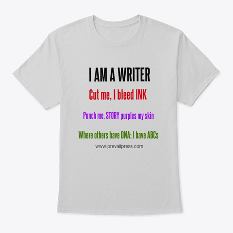I Am A Writer Light Steel T-Shirt Front
