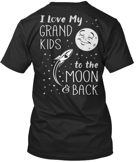 Grandkids Are Wonderful I Love My Grand Kids To The Moon & Back Black T-Shirt Back