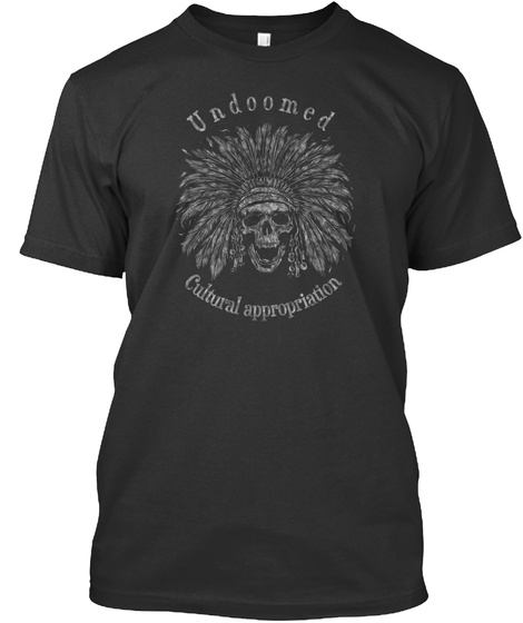 Undoomed Cultural Appropriation Black T-Shirt Front
