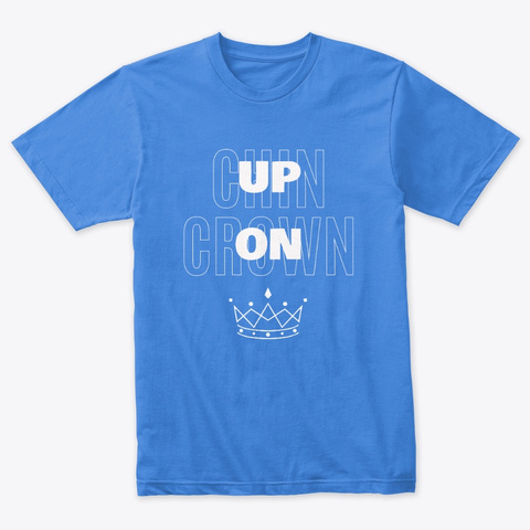 Chin Up Crown On Vintage Royal T-Shirt Front
