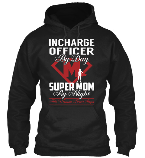 Incharge Officer   Super Mom Black T-Shirt Front