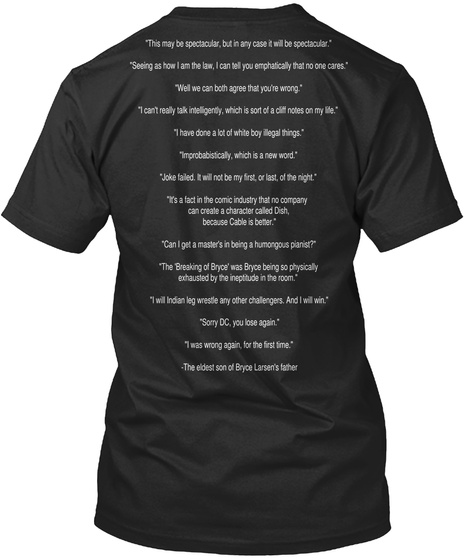 This May Be Spectacular,But In Any Case It Will Be Spectacular. Seeing That How I Am The Law, I Can Tell You... Black T-Shirt Back