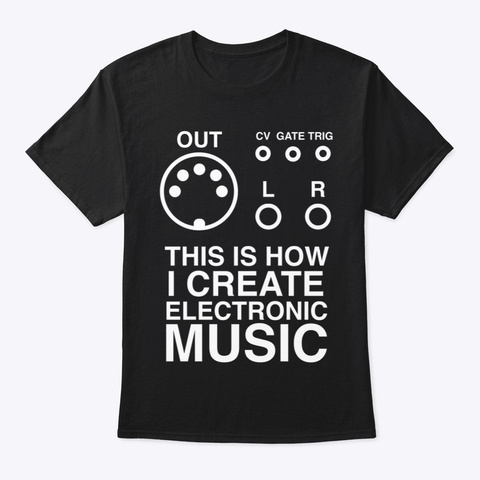 This Is How I Create Electronic Music Black T-Shirt Front