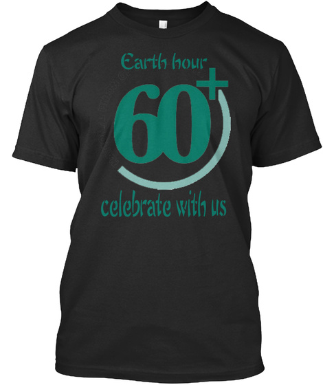 Earth Hour 60+ Celebrate With Us Black T-Shirt Front