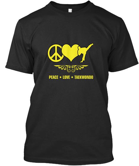 Peace Love Taekwood Black T-Shirt Front