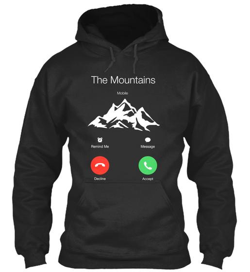 The Mountains Mobile Remind Me Message Decline Accept  Sweatshirt Front