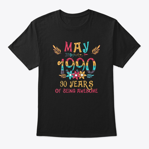 May 1990 30 Years Old Awesome Birthday Black T-Shirt Front