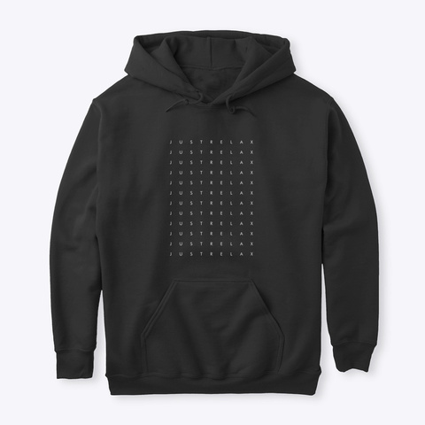Hoodie: Just Relax 12 X Black T-Shirt Front