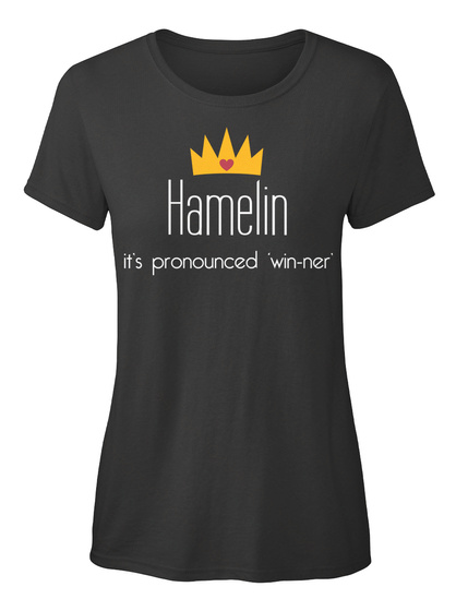 Hamelin It's Pronounced Win Ner Black T-Shirt Front