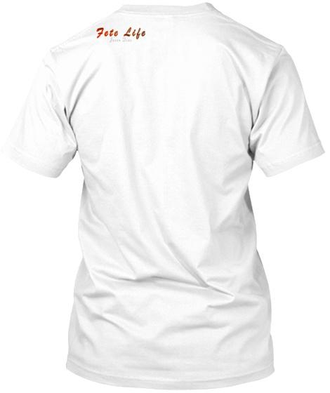 Fete Life Jesus 2iaz White T-Shirt Back