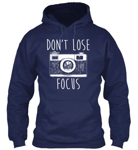Don't Lose Focus Navy T-Shirt Front
