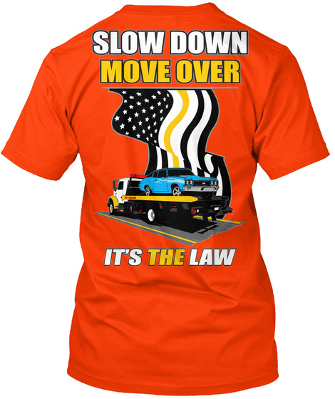 Slow Down Move Over It's The Law Orange T-Shirt Back