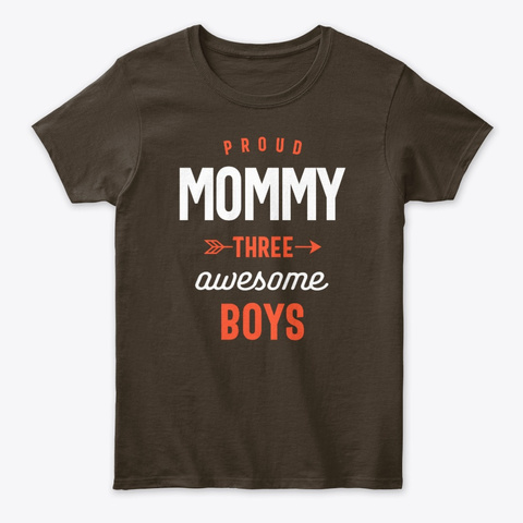 Proud Mommy Three Awesome Boys Mother Dark Chocolate T-Shirt Front