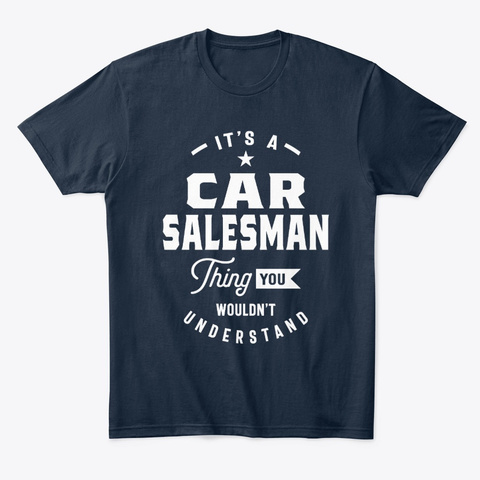 Car Salesman Work Job Title Gift New Navy T-Shirt Front