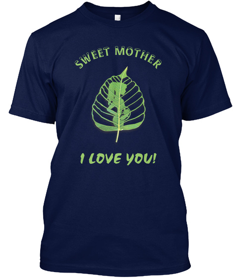 Sweet Mother I Love You Navy T-Shirt Front