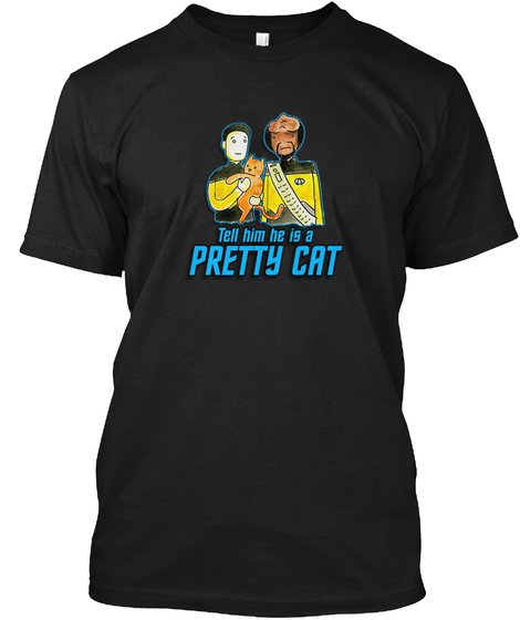 Tng   Tell Him He Is A Pretty Cat Black T-Shirt Front