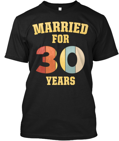 30th 30 Year Wedding Anniversary Gift  Married Husband Wife Black T-Shirt Front