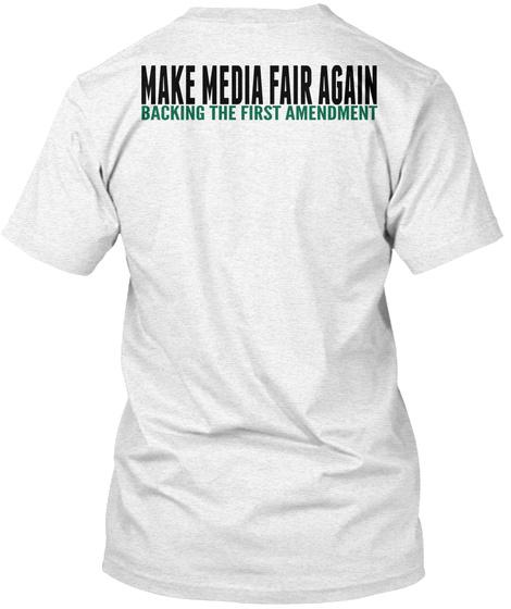 Make Media Fair Again Backing The First Amendment Heather White T-Shirt Back