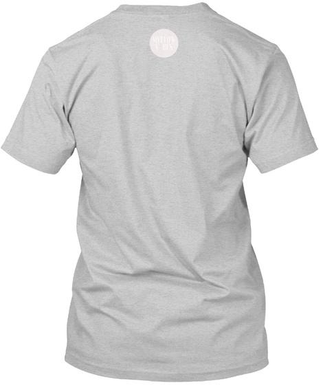 I Design Light Steel T-Shirt Back