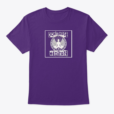 Don't Hate, Meditate Purple T-Shirt Front