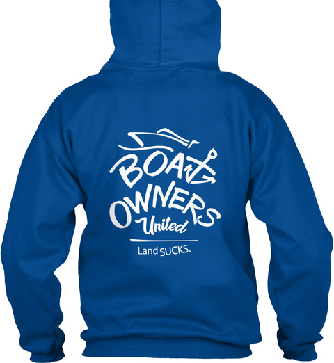 Boat Owners United Land Sucks. Royal T-Shirt Back