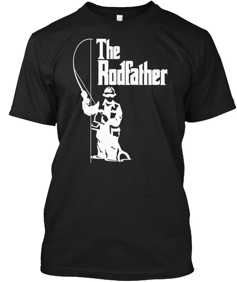 ca32ef993 Funny Fishing T Shirts - The Rodfather Products from Fishing Lover ...