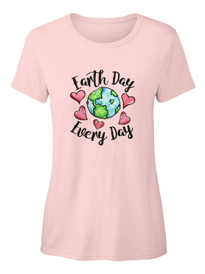 Earth Day Every Day Light Pink Women's T-Shirt Front