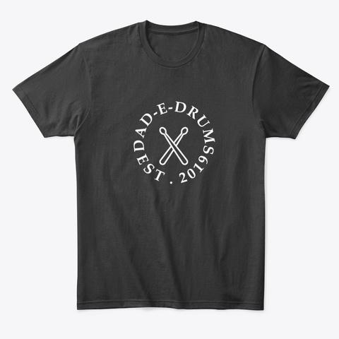 Dad E Drums Stuff! Black T-Shirt Front
