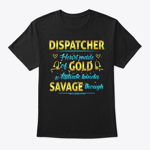 Dispatcher Heart Made Gold Attitude Sava Black T-Shirt Front