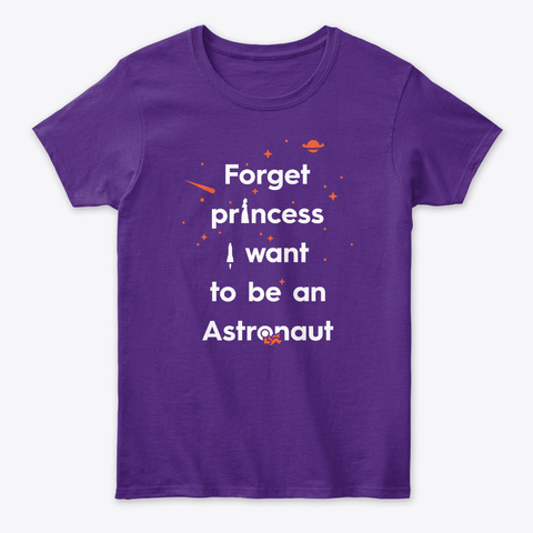 Forget Princess, Astronaut 🚀 #Sfsf Purple T-Shirt Front