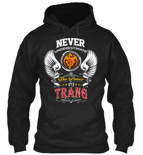 Never Underestimate The Power Of Trang Black T-Shirt Front