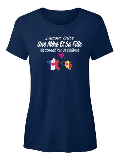 L Amour Entre Une Mere Et Sa Fill Ne Connait Pas De Distance Navy T-Shirt Front