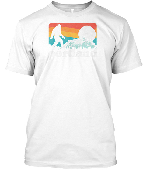 Portland Oregon Bigfoot Amp Mountains Ou White T-Shirt Front