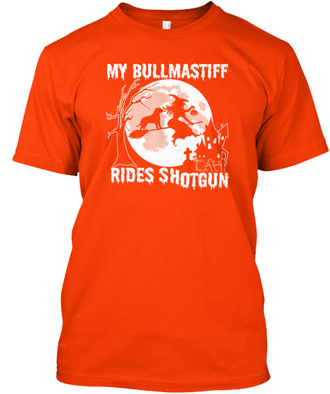 My Buildmastiff Rides Shotgun Orange T-Shirt Front