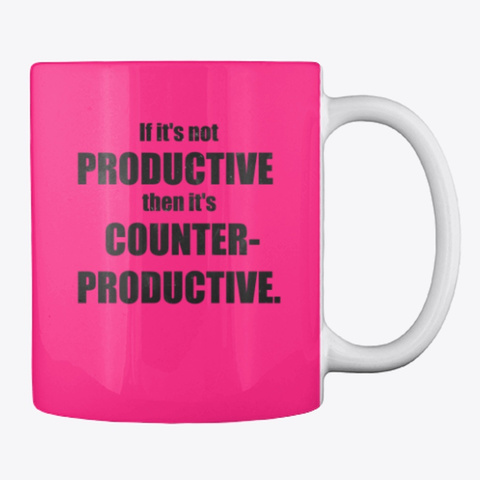 Productivity Is Everything Hot Pink T-Shirt Back