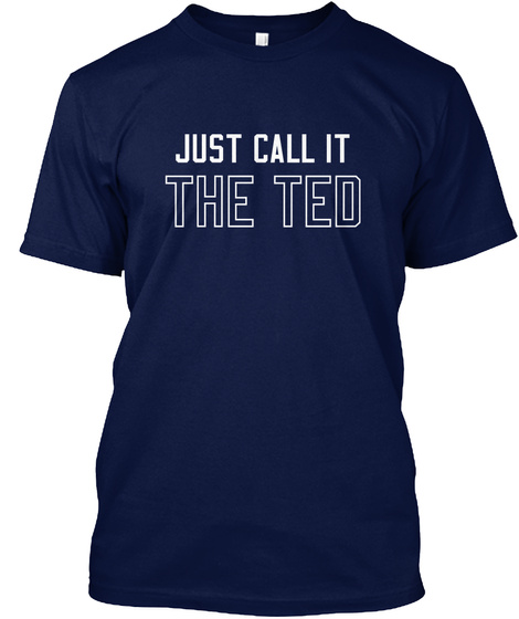 Just Call It The Ted Navy T-Shirt Front