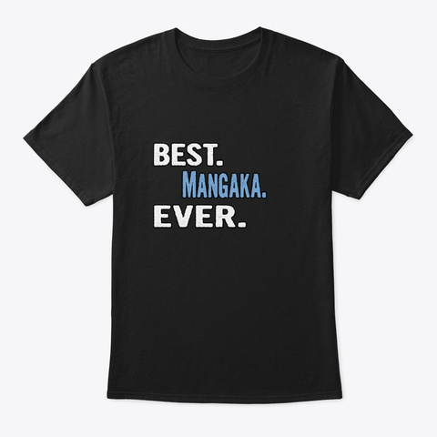 Best. Mangaka. Ever.   Cool Gift Idea Black T-Shirt Front
