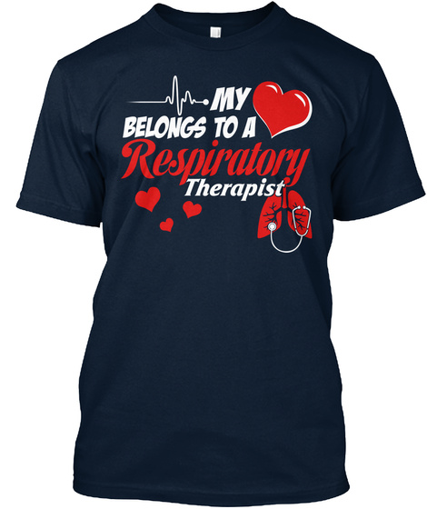 My Heart Belongs To A Respiratory Therapist New Navy T-Shirt Front