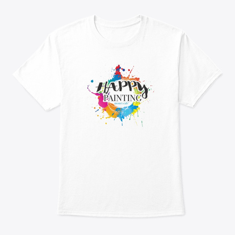 Happy Painting Merchandise White T-Shirt Front