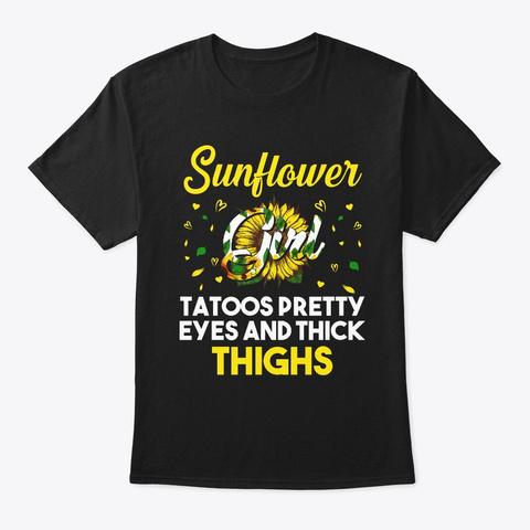Sunflower Girl Tattoos Pretty Eyes  Black T-Shirt Front