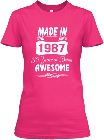 Made In 1987 30 Years Of Being Awesome Heliconia T-Shirt Front