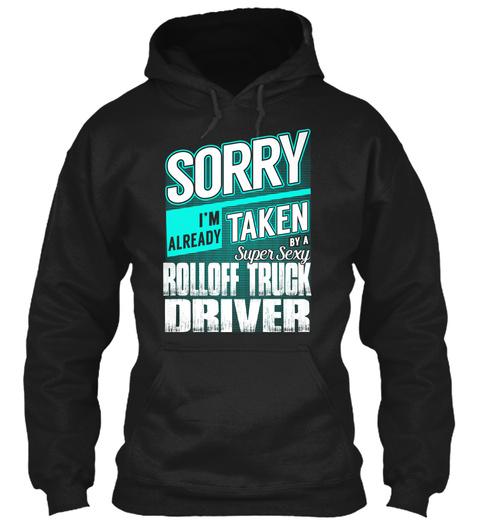 Rolloff Truck Driver   Super Sexy Black T-Shirt Front