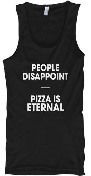 People Disappoint Pizza Is Eternal Black Regata Front