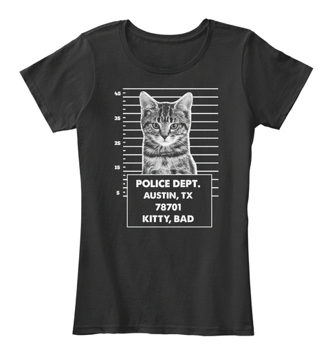 Police Dept. Austin, Tx 78701 Kitty, Bad Black T-Shirt Front